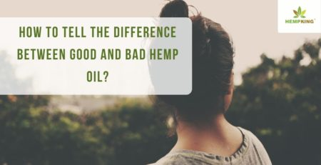 How to tell the difference between good and bad hemp oil?