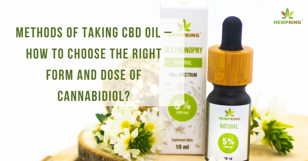 Methods of taking CBD oil – How to choose the right form and dose of cannabidiol?