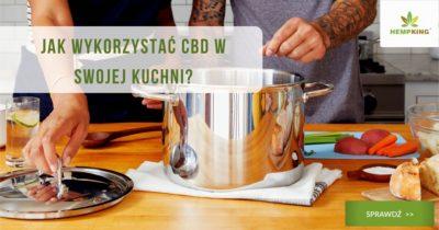Jak wykorzystać CBD w swojej kuchni? Oto pomysły i przepisy, które pokochasz