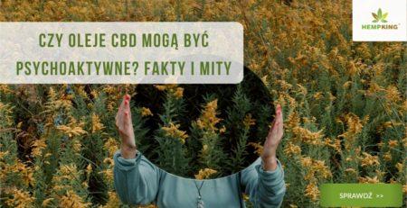 Czy oleje CBD mogą być psychoaktywne? Fakty i mity