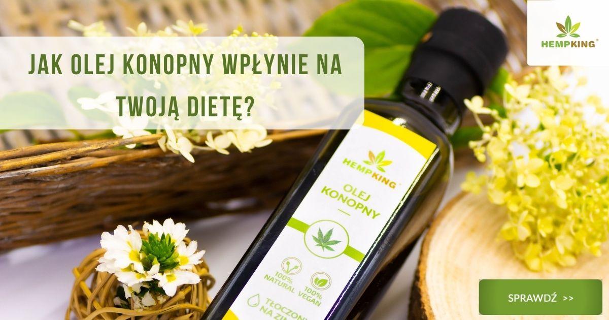 Jak olej konopny wpłynie na Twoją dietę?