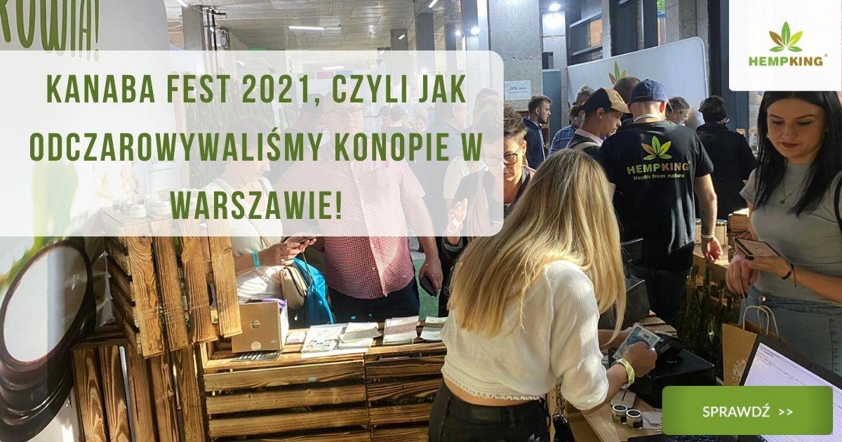 Kanaba Fest 2021, czyli jak odczarowywaliśmy konopie w Warszawie!