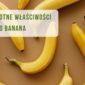 proszek z banana właściwości